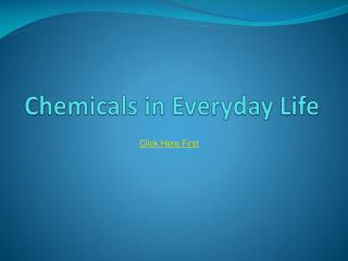 Chemicals in Everyday Life