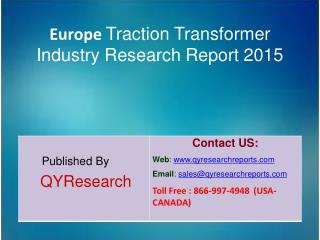 Europe Traction Transformer Market 2015 Industry  Growth, Overview, Forecast, Trends, Share, Research and Analysis