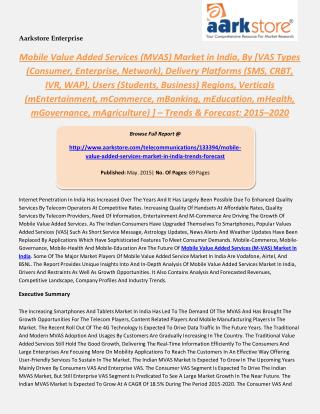Mobile Value Added Services Market in India, By VAS Types Delivery Platforms Users Regions, Verticals Trends & Forecast: