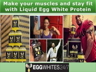 Make your muscles and stay fit with Liquid Egg White Protein