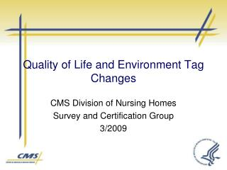 Quality of Life and Environment Tag Changes