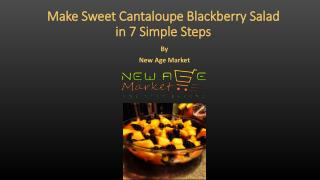 How to Make Sweet Cantaloupe Blackberry Salad