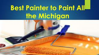 Best Painter to Paint All the Michigan