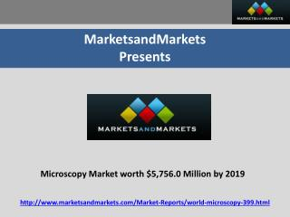 Microscopy Market worth $5,756.0 Million by 2019