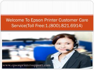CALL: @1'800'821'6914 Epson Printer Customer Care Toll Free number www.epsonprintersupport.com