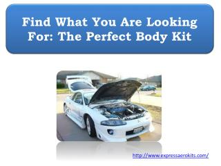 Find What You Are Looking For: The Perfect Body Kit