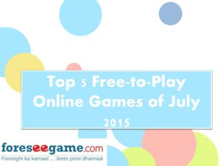 Top 5 Free-to-Play Online Games of July 2015