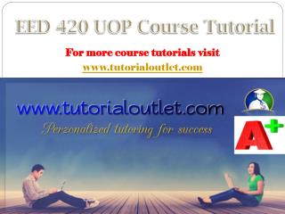 EED 420 UOP course tutorial/tutorialoutlet