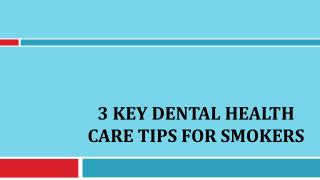 3 Key Dental Health Care Tips for Smokers