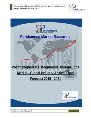 Postmenopausal Osteoporosis Therapeutics Market - Global Industry Analysis and Forecast 2015 - 2021