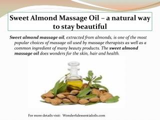 Sweet Almond Massage Oil � a natural way to stay beautiful