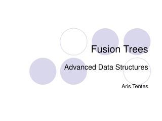 Fusion Trees