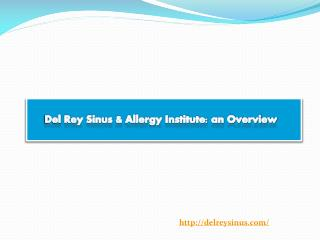 Del Rey Sinus & Allergy Institute: an Overview