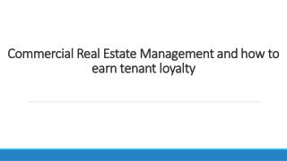 Commercial Real Estate Management and how to earn tenant loyalty