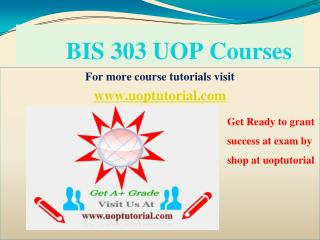 BIS 303 UOP TUTORIAL / Uoptutorial