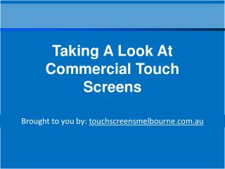 Taking A Look At Commercial Touch Screens
