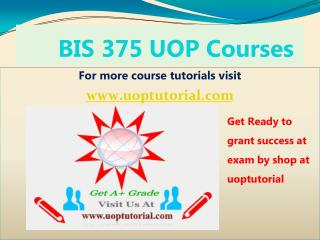 BIS 375 UOP TUTORIAL / Uoptutorial