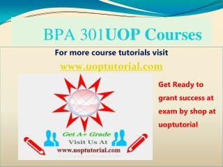 BPA 301 UOP TUTORIAL / Uoptutorial
