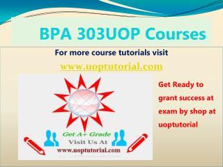 BPA 303 UOP TUTORIAL / Uoptutorial