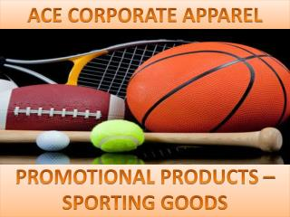 Ace Corporate Apparel - SPORTING GOODS