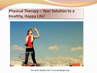 Physical Therapy – Your Solution to a Healthy, Happy Life!