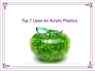 Top 7 Uses for Acrylic Plastics