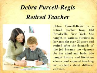 Debra Purcell-Regis – Retired Teacher