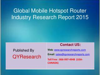 Global Mobile Hotspot Router Market 2015 Industry Growth, Overview, Forecast, Trends, Share, Research and Analysis