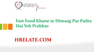 Fast Food Hote Hai Swasth Ke Liye Hanikarak