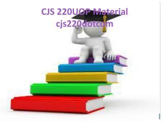 CJS 220 Uop Material-cjs220dotcom