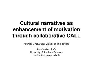 Cultural narratives as enhancement of motivation through collaborative CALL