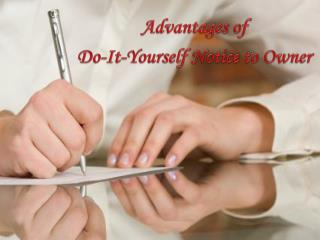 Advantages of Do-It-Yourself Notice to Owner