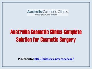 Austrailia Cosmetic Clinics-Complete Solution For Cosmetic Surgery.pdf