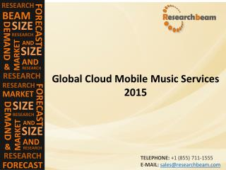 Cloud Mobile Music Services Market (Industry) 2015 - Trends , Analysis, production