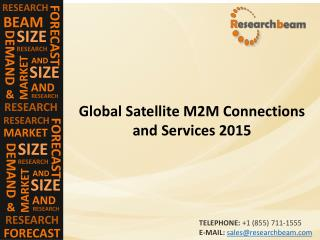 Satellite M2M Connections and Services Market (Industry) 2015 - Trends , Analysis, production