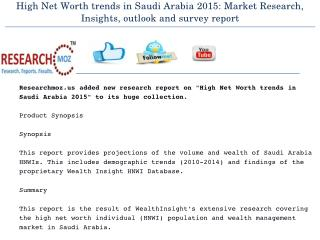 High Net Worth trends in Saudi Arabia 2015: Market Research, Insights, outlook and survey report