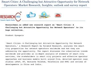 Smart Cities: A Challenging but Attractive Opportunity for Network Operators: Market Research, Insights, outlook and sur