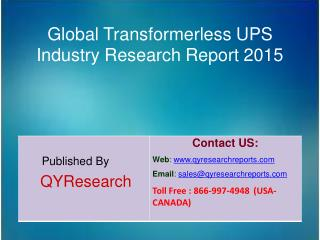 Global Transformerless UPS Market 2015 Industry Analysis, Shares, Insights, Forecasts, Applications, Trends, Growth, Ove