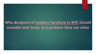 Why designers of modern furniture in NYC should consider text necks as a problem they can solve