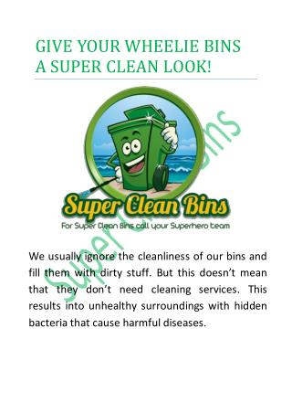 GIVE YOUR WHEELIE BINS A SUPER CLEAN LOOK!
