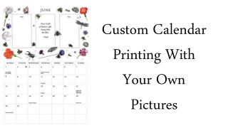 Custom Calendar Printing With Your Own Pictures