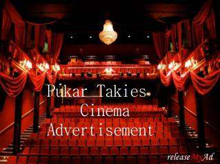 Easily Advertise On-screen in Pukar Talkies via releaseMyAd