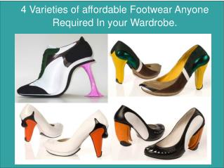 4 Varieties of affordable Footwear Anyone Wish to have in Wardrobe.