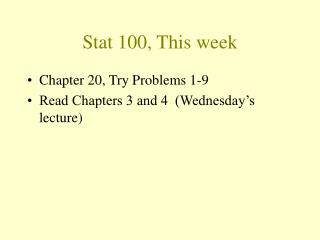 Stat 100, This week