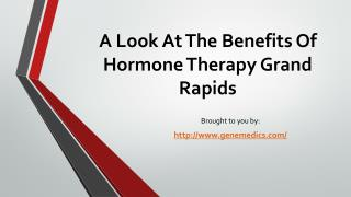 A Look At The Benefits Of Hormone Therapy Grand Rapids