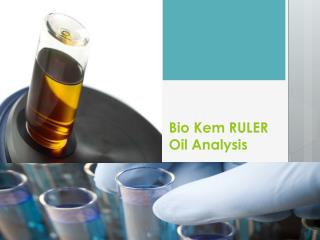 Bio Kem RULER Oil Analysis