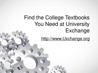 Find the College Textbooks You Need at University Exchange