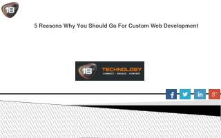 5 Reasons Why You Should Go For Custom Web Development