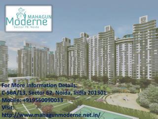Mahgun Moderne in Sector 78  call @  9560090033