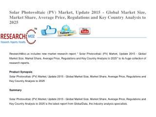Solar Photovoltaic (PV) Market, Update 2015 - Global Market Size, Market Share, Average Price, Regulations and Key Count